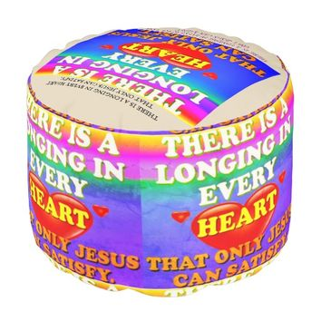 There Is A Longing In Every Heart For Jesus' Love. Pouf