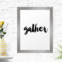 Motivational Poster, Gather, Wall Art, Modern, Typography, Inspirational Art Print, Typographic Print, Poster, Calligraphy Print