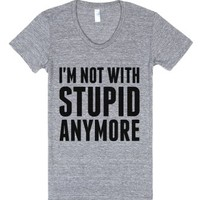I'm Not With Stupid Anymore T-shirt (ide140349)-T-Shirt
