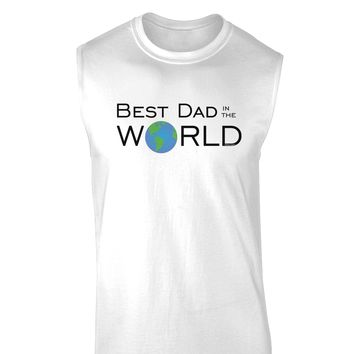 Best Dad in the World Muscle Shirt