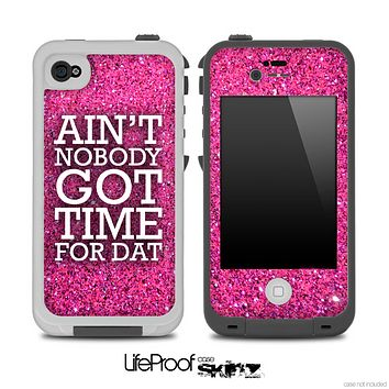 Aint Nobody Got Time For Dat White Pink Print Skin for the iPhone 5 or 4/4s LifeProof Case