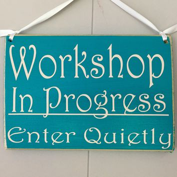 10x8 Workshop In Progress Wood Sign