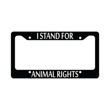 I Stand For Animal Rights Auto Funny Car License Plate Frame