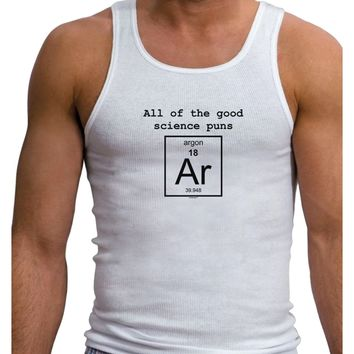 All of the Good Science Puns Argon Mens Ribbed Tank Top