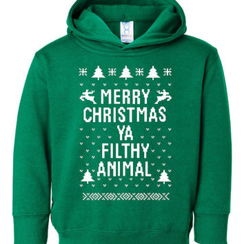 "Great ""Ugly Christmas Sweater"" Hoodie Toddler Green Kids Youth Hoodie ""Merry Christmas Ya Filthy Animal"" AWESOME XMAS Shirt MUST Have Shirt"