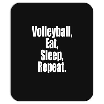EAT, SLEEP, VOLLEYBALL, REPEAT Mousepad