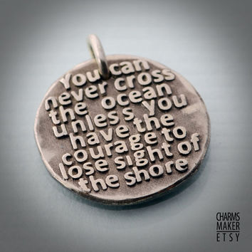 Cross the ocean... Gold Inspirational Words in Solid Silver Pendant, Necklace, Cell Phone Charm, Keychain, Tag,  Weddings, Custom Quote
