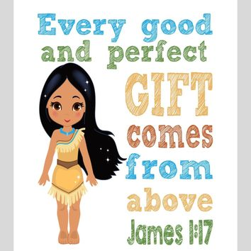 Pocahontas Christian Princess Nursery Decor Wall Art Print - Every Good and Perfect Gift Comes From Above - James 1:17 Bible Verse - Multiple Sizes