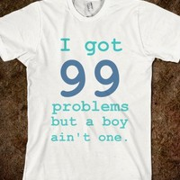 99 Problems - Argo Apparel