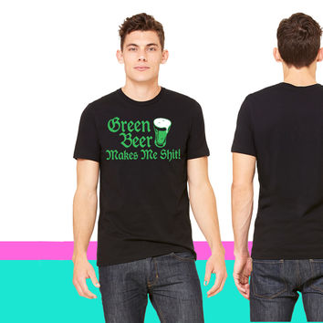 green Beer Makes Me Shit T-shirt