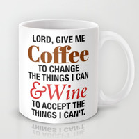 LORD GIVE ME COFFEE AND WINE Mug by CreativeAngel
