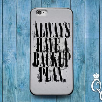 iPhone 4 4s 5 5s 5c 6 6s plus + iPod Touch 4th 5th 6th Generation Cute Custom Phone Cover Always Have a Backup Plan Cool Funny Girl Boy Case