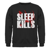 Sleep Kills Sweatshirt
