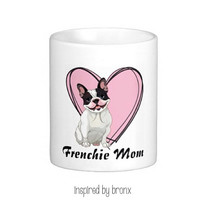 French Bulldog coffee mug, for all the crazy Frenchie Mom's out there :)