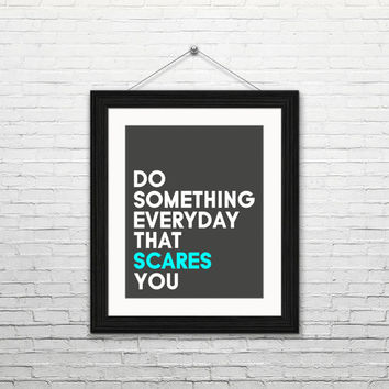 Do something everyday that scares you, 8x10 digital download, typography print, black blue, home decor, modern, instant print, printable