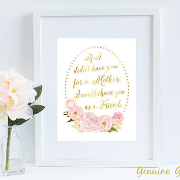 Gold Foil Mothers Day Gift, Floral Wall Art, wall decor, poster, Mom Pint, Mom Quote, Mother Quote, Mothers Day Art, Mom Present