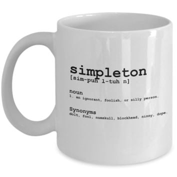 Simpleton Coffee Mug, Funny Best Friend Gifts White Mugs, Great Gift Tea Cup, 11oz