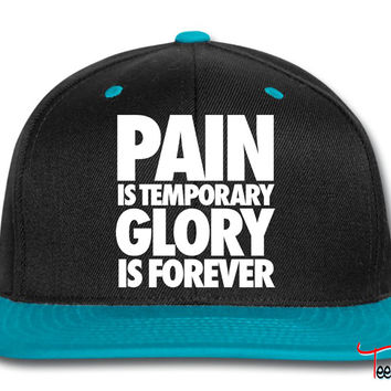Pain Is Temporary Glory Is Forever Snapback