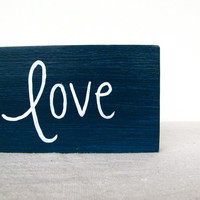 Love Sign - Wooden Sign- Nursery Artwork Wedding Prop Wedding Gift Hand Painted Love Sign in Dark Blue