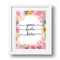 Custom quote print Personalized quote printable Custom Watercolor Floral Nursery art print Personalized girls quote Custom girls wall art