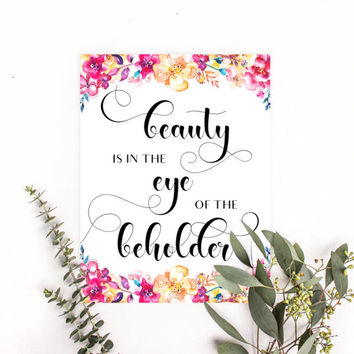 Beauty is in the eye of the beholder quote sign, Floral quotes, Teen girl room decor, Beauty quotes Beauty prints, Word wall art, Word print