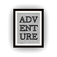 adventure, travel themed quote, black and white, newspaper art, gift for collage boy, motivational quotes, nursery kids room school, poster