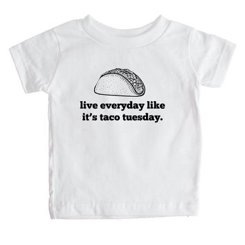 Live Everyday Like It's Taco Tuesday  Baby Tee