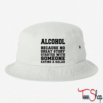 Alcohol, Because No Great Story Starte 5 bucket hat