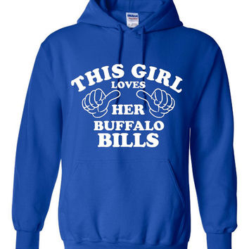 This Girl Loves Her BUFFALO BILLS Great Hoodie For The Football Fans Makes Fantastic Gift Unisex Hoodie Sizes Youth Small Thru Adult 4XL