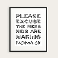 "Typography Print in Any Color - Funny & Sweet ""Please Excuse the Mess, Kids Are Making Memories"" - 8x10 Black and White Print by happyprints"