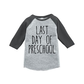 Custom Party Shop Kids Last Day of Preschool School Raglan Tee