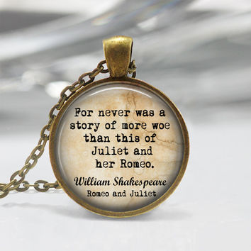 Shakespeare pendant Shakespeare Keychain For never was a story of more woe than this of Juliet and her Romeo. Romeo and Juliet