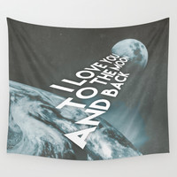 I love you to the moon and back Wall Tapestry by Cafelab