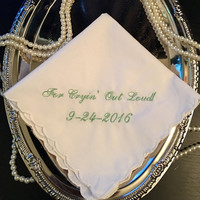 For Cryin Out Loud Wedding Handkerchief by Wedding Tokens. Your choice of thread color.