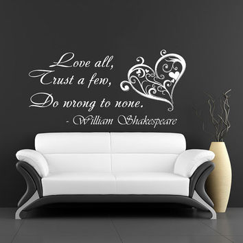 Love all, trust a few, do wrong to none William Shakespeare - Wall Decals Quotes Wall Vinyl Decal Heart Wall Home Decor Family Bedroom V1017