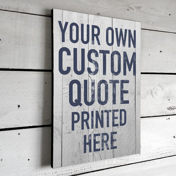 Get Your Own Custom Quote Printed on This Rustic Wood Sign, 11x16