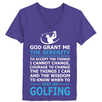 God Grant Me The Serenity Just Go Golfing - Ladies' V-Neck T-Shirt