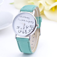 Whatever I'm Late Anyway Wrist Watch  for Women Available in Several Colors
