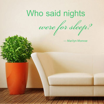 "Housewares Marilyn Monroe Quote Wall Vinyl Decal ""Who said nights were for sleep?"" V276"