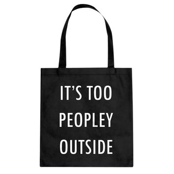 Tote Too Peopley Outside Canvas Tote Bag