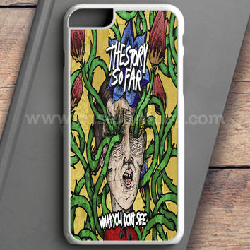 The Story So Far iPhone 6 Case | casefantasy
