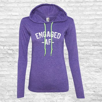 Engaged AF Shirt - Bachelorette Sweatshirts - Wedding, Marriage, Bridal Shower Gift For Her Hoodie Sweater