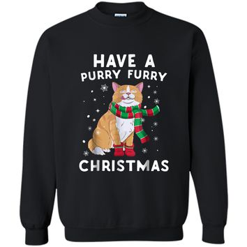 Have A Purry Furry Christmas Funny Holiday Xmas Cat  Printed Crewneck Pullover Sweatshirt