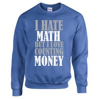 I hate Math T Shirt - Sweatshirt