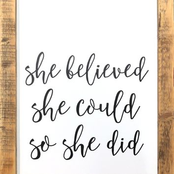 She Believed She Could So She Did - Handmade Reclaimed Antique Wood Framed Print - 24 x 18-in