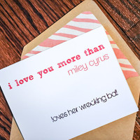 I Love You More Miley Cyrus Loves Her Wrecking Ball Card: HUMOR//AUTOMATIC DOWNLOAD