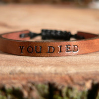 You Died - Dark Souls - Bloodborne - Stamped Leather Quote Bracelet