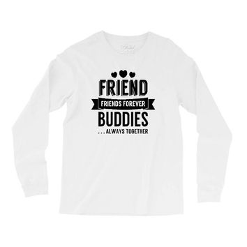 friend forever buddies Long Sleeve Shirts