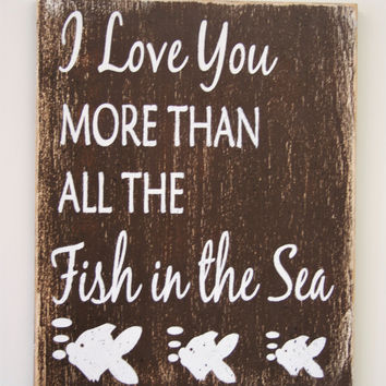 Wood Nursery Sign Rustic Nursery Beach Nursery I Love You More Than All The Fish In The Sea Nursery Wall Art Boys Nursery Girls Nursery