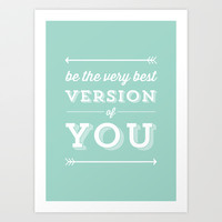 BE THE VERY BEST YOU Art Print by Allyson Johnson